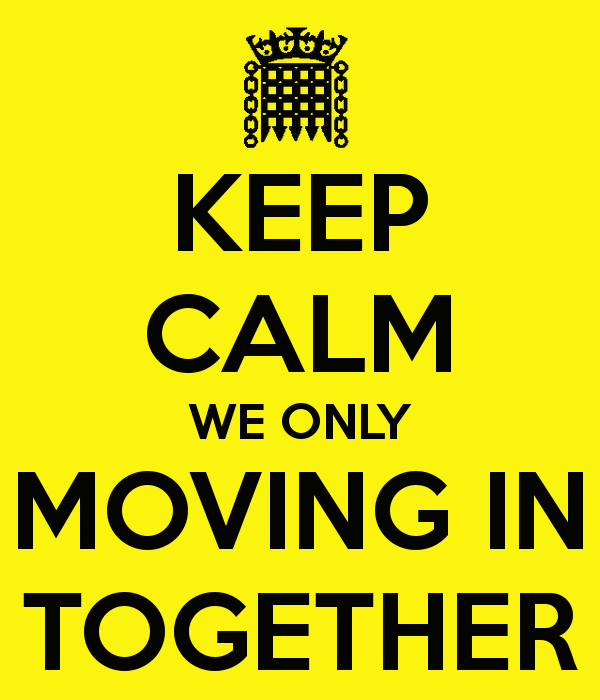 keep-calm-we-only-moving-in-together