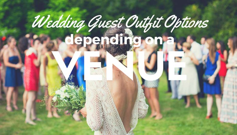 Wedding Guest Outfit Options Depending on a Venue