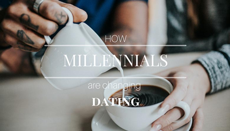 Millennials Changed Dating Forever
