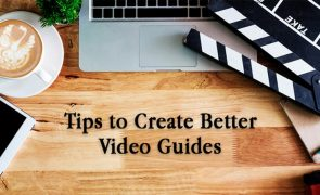 Tips to Create Better Video Guides