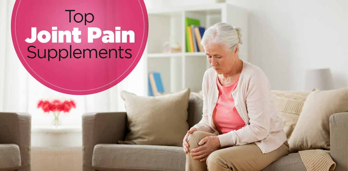 Top Rated Joint Pain Supplements of 2019 To Get Joint Pain Relief