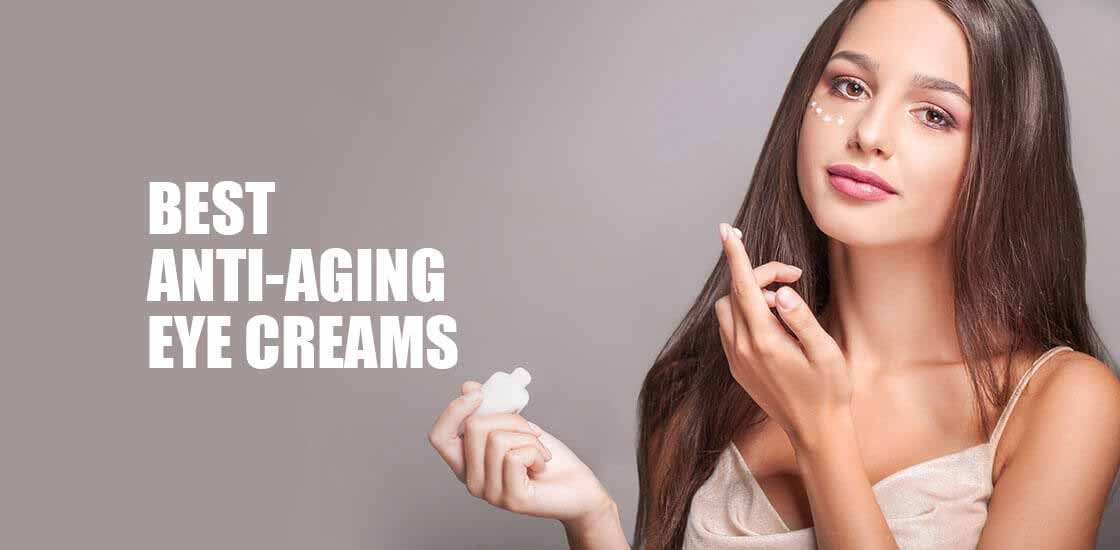 Effective Anti Aging Eye Creams Of 2018 For Dark Eye Circle Treatment